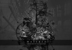 Watered - Some are born into the endless night