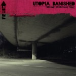 Utopia:Banished - That's why everything burns
